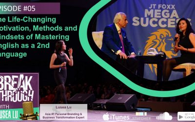Episode #005 – Lusea Lu – The Life-Changing Motivation, Methods and Mindsets of Mastering English as a 2nd Language